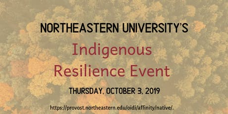 Northeastern University's 2019 Indigenous Resilience Event tickets