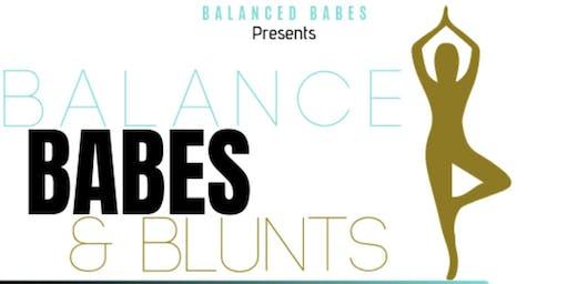 Balance, Babes, & Blunts