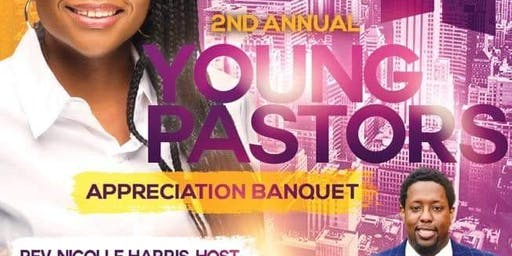2nd Annual Young Pastors Appreciation Banquet