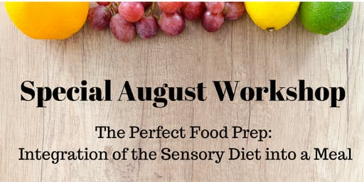 "ASCV Workshop: ""The Perfect Food Prep: Integration of the Sensory Diet into a Meal"""