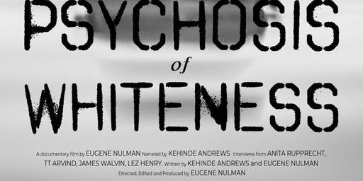 UoA Screening: The Psychosis of Whiteness