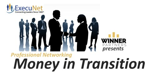 ExecuNet September: Managing YOUR Money: Career Transition