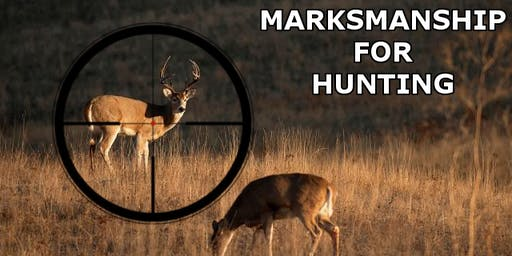 Marksmanship For Hunting