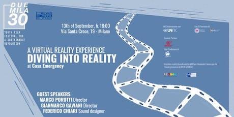 Duemila30: immergersi nella realtà. Le nuove tecnologie per documentare. In collaborazione con Emergency. biglietti