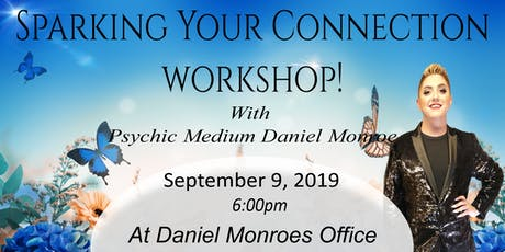 Sparking Your Connection with Psychic Medium Daniel Monroe! tickets