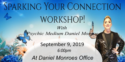Sparking Your Connection with Psychic Medium Daniel Monroe!