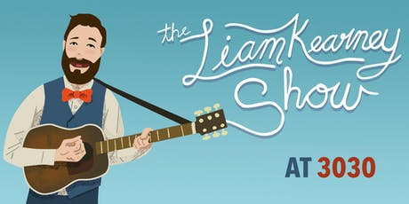 The Liam Kearney Show Album Launch at 3030 tickets
