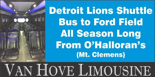 Detroit Lions Shuttle Bus to Ford Field from O'Hallorans / Orleans Mt. Clemens all season long!