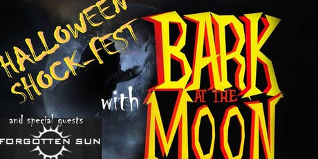 Bark At The Moon - Halloween Shock-fest tickets