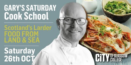 Gary Maclean's Saturday Cook School - Scotland's Larder tickets