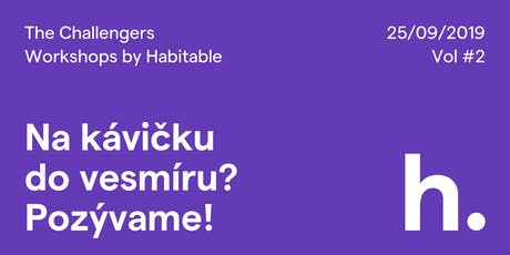 The Challengers: Workshops by Habitable tickets
