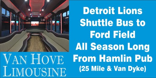 Detroit Lions Shuttle Bus to Ford Field from Hamlin Pub 25 Mile & Van Dyke all season long!