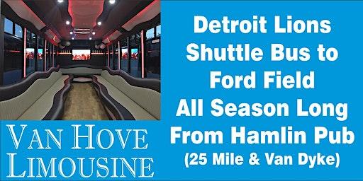 Detroit Lions Shuttle Bus to Ford Field from Hamlin Pub 25 Mile & Van Dyke all season long!