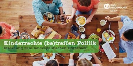 Landespolitisches Frühstück mit Mittes Bezirksbürgermeister Stephan von Dassel »Kinderrechte (be)treffen Politik« Tickets