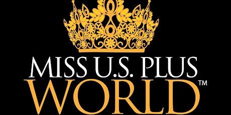 Miss U.S Plus World & Ms U.S. Plus Intercontinental  Pageant Weekend tickets