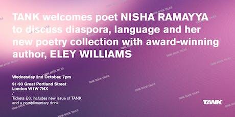 TANK Book Talks 2019: Nisha Ramayya and Eley Williams tickets
