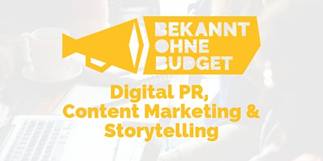 Bekannt ohne Budget: Digital PR, Content Marketing & Storytelling (Tagestraining) Tickets