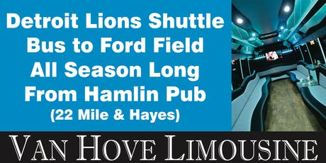 Detroit Lions Shuttle Bus to Ford Field from Hamlin Pub 22 Mile & Hayes all season long! tickets