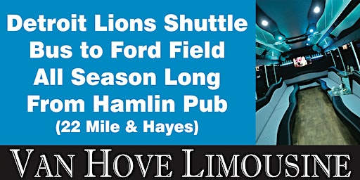Detroit Lions Shuttle Bus to Ford Field from Hamlin Pub 22 Mile & Hayes all season long!