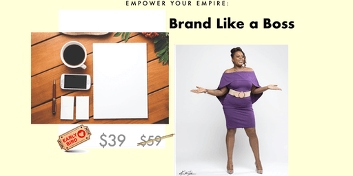 Empower Your Empire: Brand Like a Boss