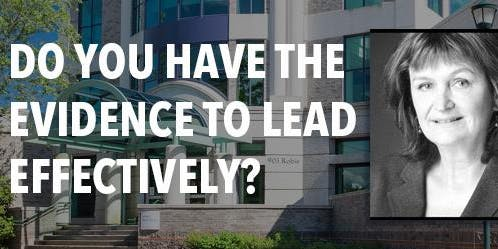 Do You Have the Evidence To Lead Effectively?