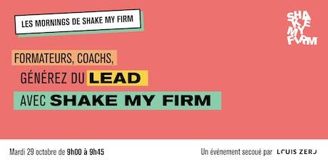 Shake my Firm : générer du lead pour les formateurs et les coachs billets