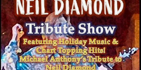 Michael Anthony's Tribute to Neil Diamond tickets