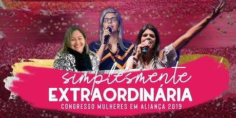 Congresso Mulheres em Aliança 2019 - Simplesmente Extraordinária ingressos