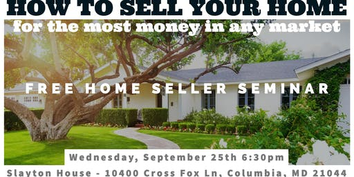 FREE Home Seller's Seminar - How to sell your home FAST in Any Market!