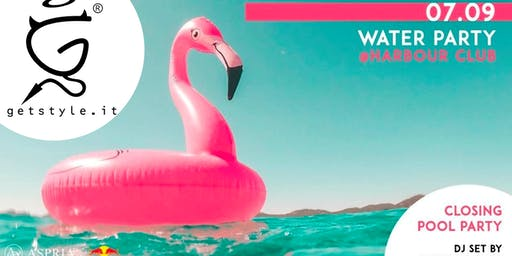 Closing Pool Party at Harbour Club - Lista GETSTYLE