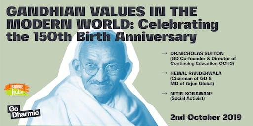 Gandhian Values In The Modern World:Celebrating The 150th Birth Anniversary