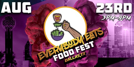 Everybody Eats Food Festival (DALLAS TX)
