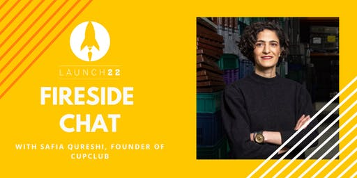 Fireside Chat with Safia Qureshi, founder of Cupclub