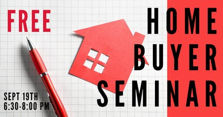 HOME BUYER SEMINAR - Learn the process of home buying from start to finish tickets