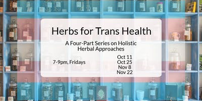 Herbs for Trans Health