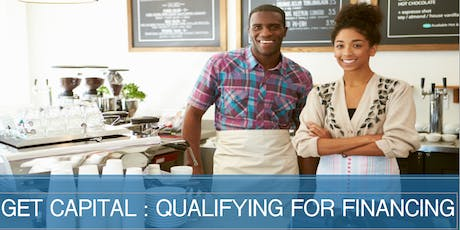 GET CAPITAL: Qualifying for Financing  tickets
