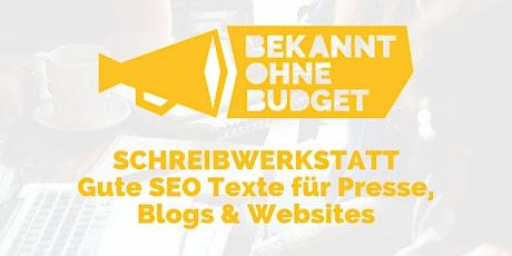 Bekannt ohne Budget II - Gute SEO Texte für Presse, Blogs & Websites (Tagestraining) Tickets