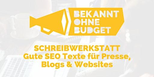 Bekannt ohne Budget II - Gute SEO Texte für Presse, Blogs & Websites (Tagestraining)