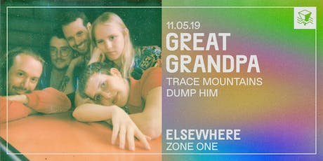 Great Grandpa @ Elsewhere (Zone One) tickets