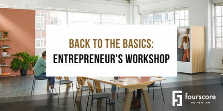 Back to the Basics, a Fourscore Business Law Entrepreneur's Workshop tickets
