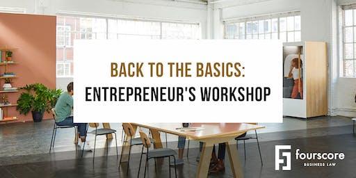 Back to the Basics, a Fourscore Business Law Entrepreneur's Workshop
