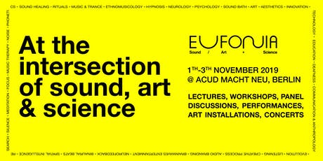 Eufonia Festival 2019 | Sound / Art + Science Tickets
