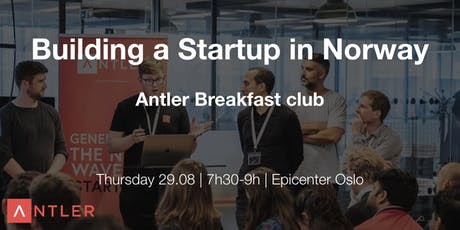 Building a Startup in Norway | Antler Breakfast club tickets