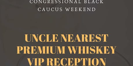 CBC 2019 - VIP Reception hosted by Uncle Nearest Premium Whiskey tickets