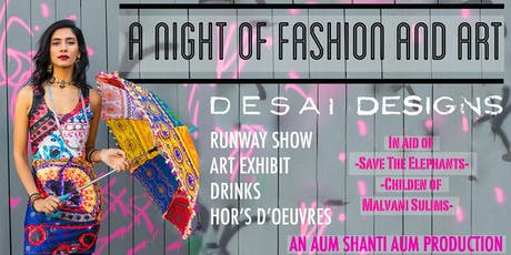 Desai Designs- a night of fashion and art tickets