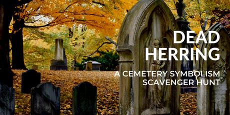 Dead Herring: A Cemetery Symbolism Scavenger Hunt tickets