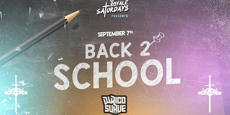 Back to School ft. Rico Suave | Royale Saturdays | 9.7.19 | 10:00 PM | 21+ tickets