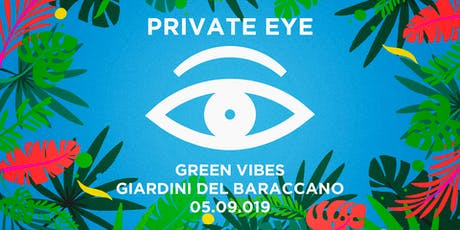 PRIVATE EYE®/ Green Vibes - Closing Party biglietti