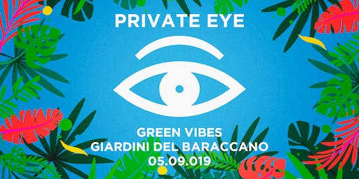 PRIVATE EYE®/ Green Vibes - Closing Party