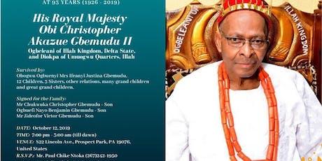 Wake Keeping Of His Royal Majesty Obi Christopher Akazue Gbemudu II tickets